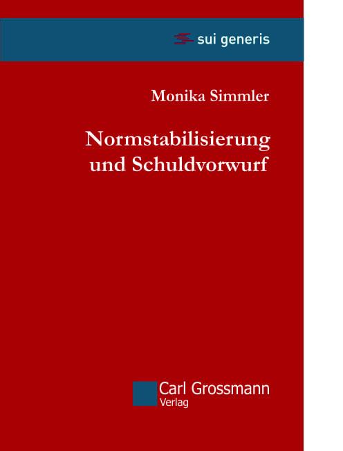 Monika Simmler: Normstabilisierung und Schuldvorwurf