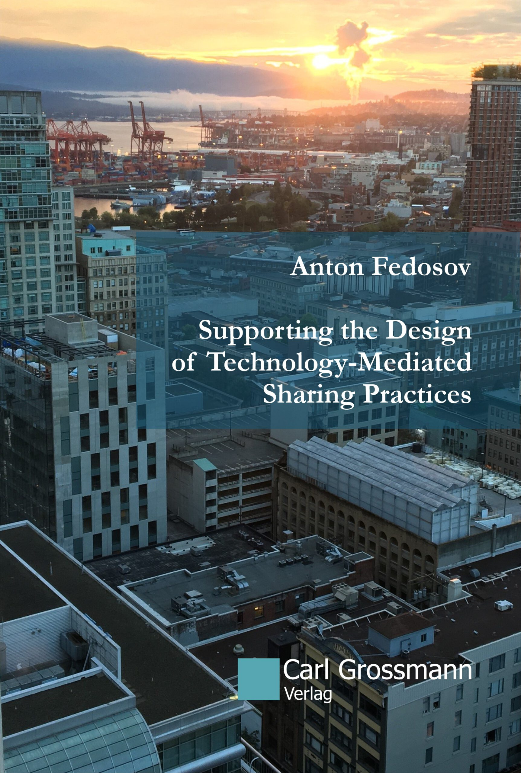 Anton Fedosov: Supporting the Design of Technology-Mediated Sharing Practices
